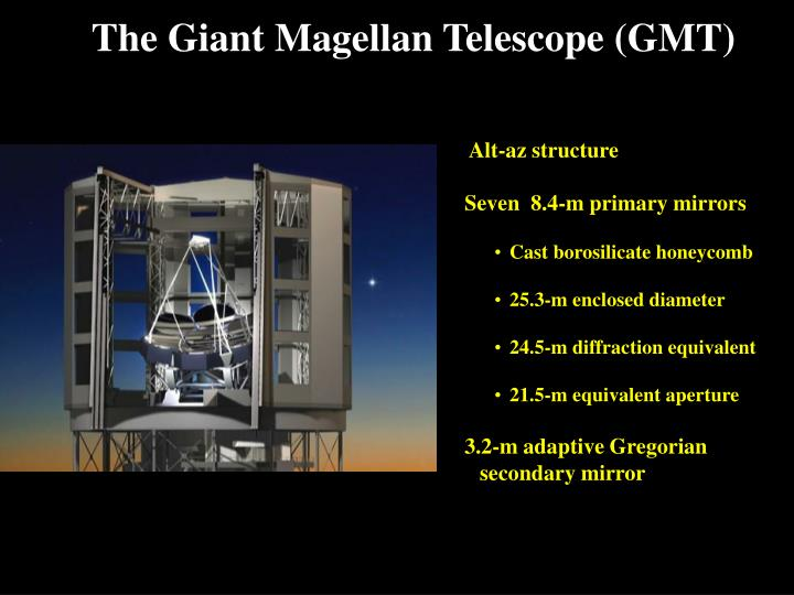 The Giant Magellan Telescope (GMT)