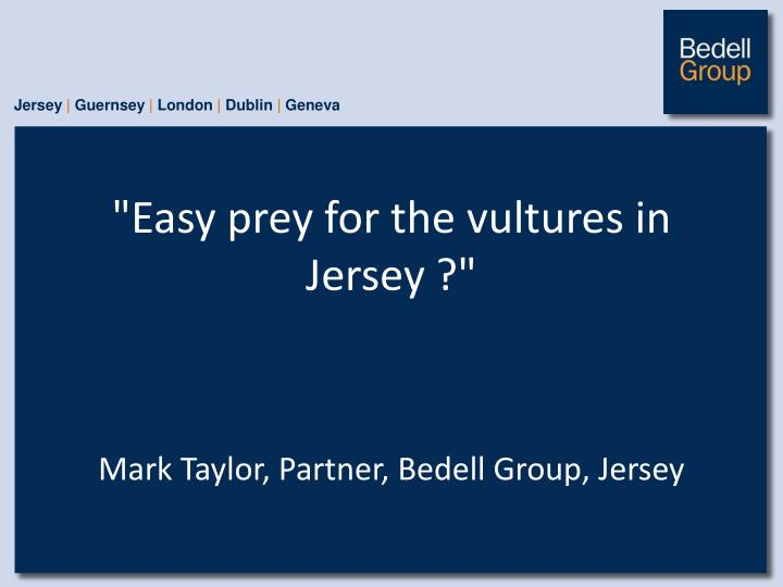 Easy prey for the vultures in jersey
