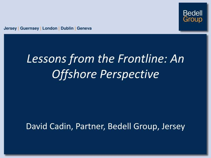 Lessons from the Frontline: An Offshore Perspective