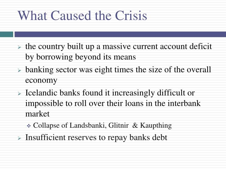 What Caused the Crisis
