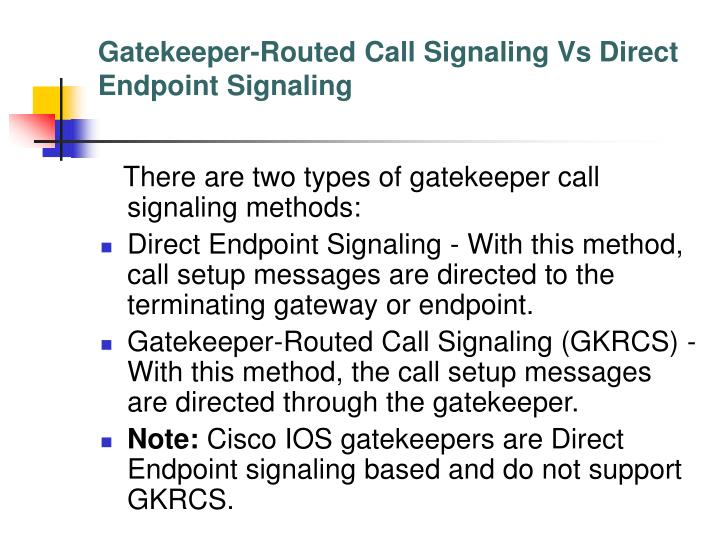 Gatekeeper-Routed Call Signaling Vs Direct Endpoint Signaling