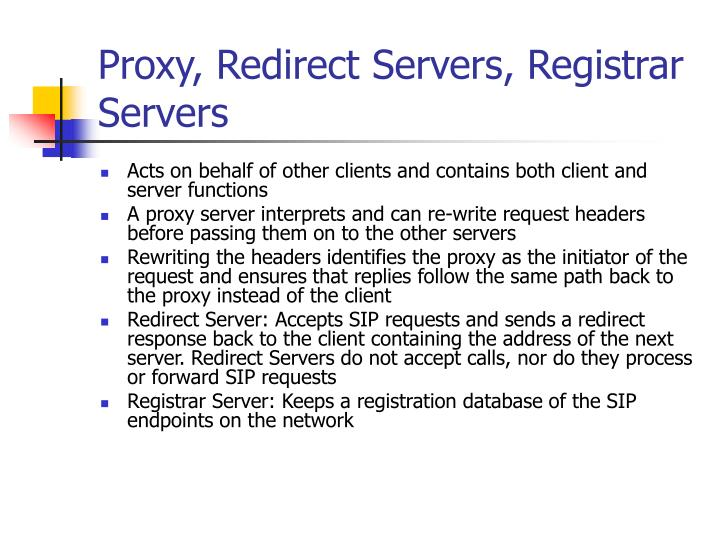 Proxy, Redirect Servers, Registrar Servers