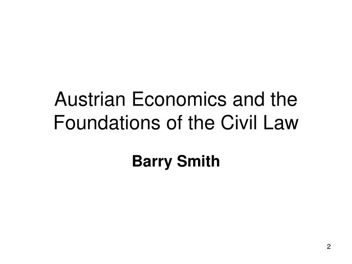 Austrian economics and the foundations of the civil law