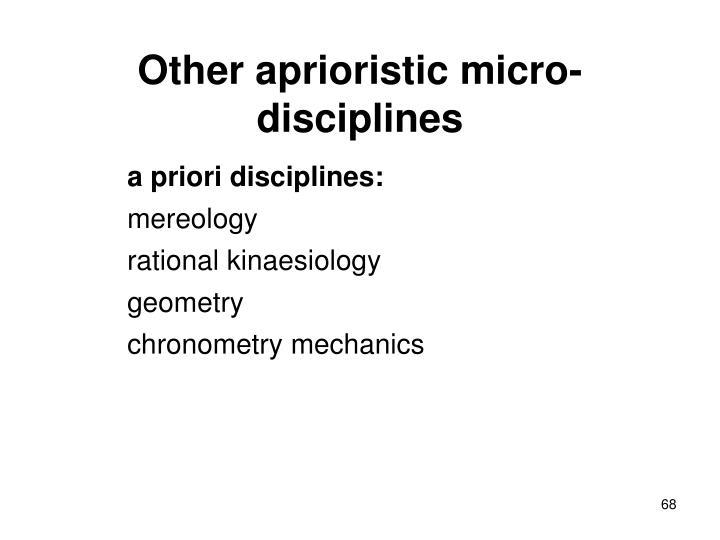 Other aprioristic micro-disciplines