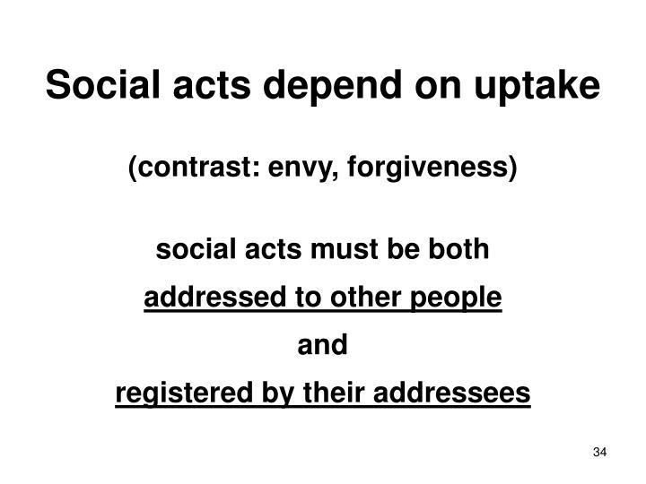 Social acts depend on uptake