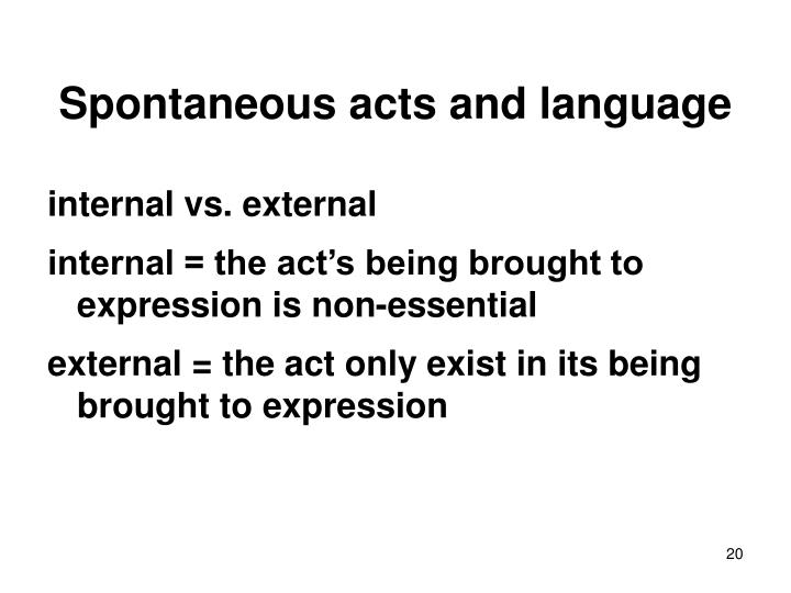 Spontaneous acts and language