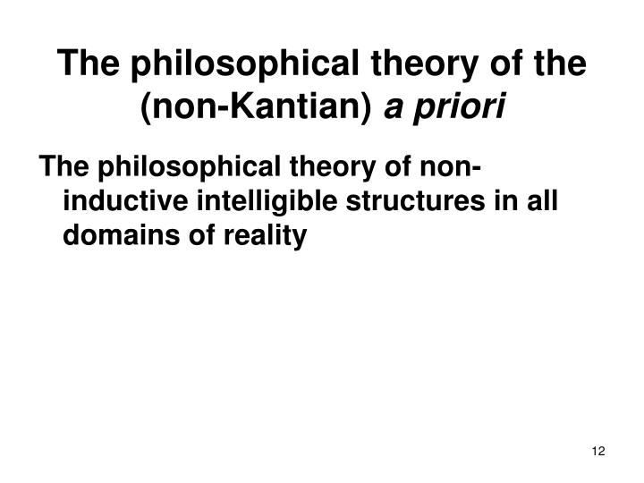 The philosophical theory of the (non-Kantian)