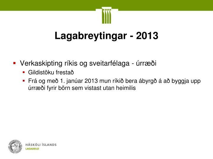Lagabreytingar - 2013