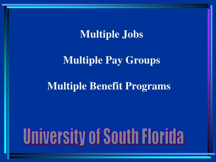 Multiple jobs multiple pay groups multiple benefit programs