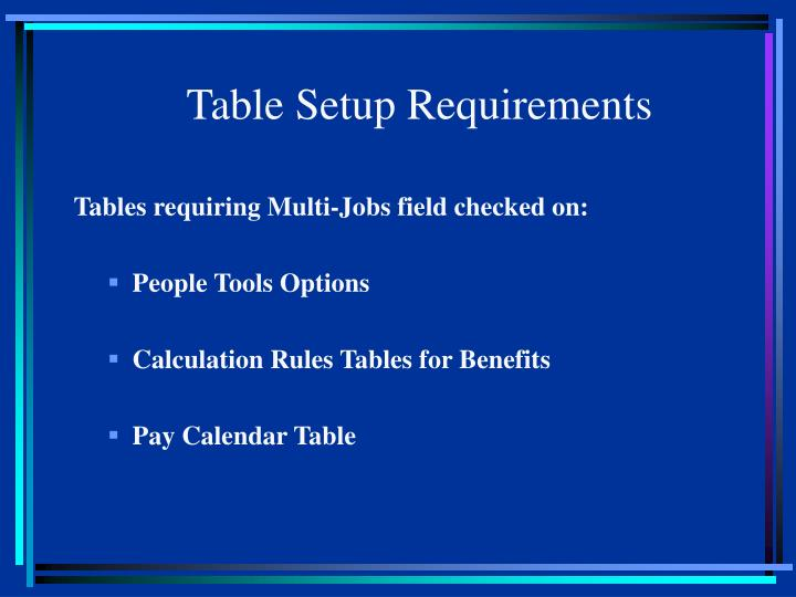 Table Setup Requirements