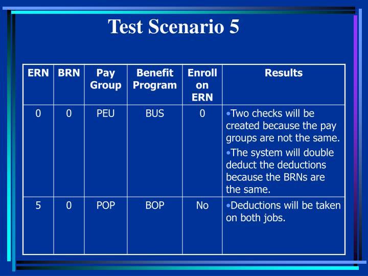 Test Scenario 5
