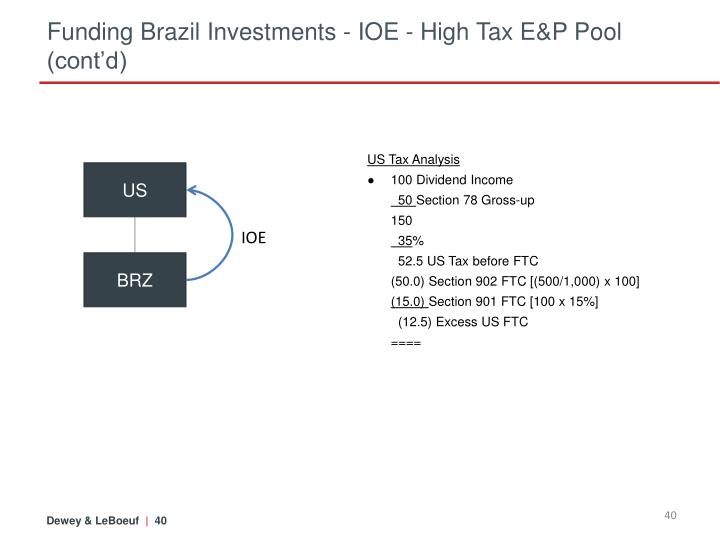 Funding Brazil Investments - IOE - High Tax E&P Pool (cont'd)