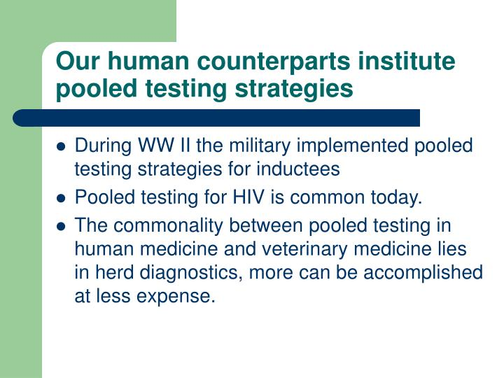 Our human counterparts institute pooled testing strategies