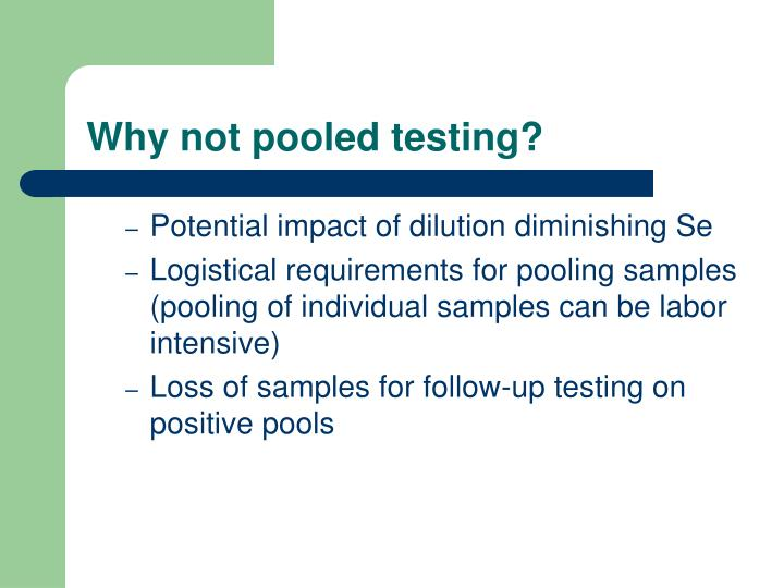 Why not pooled testing?