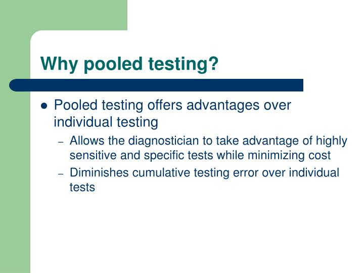 Why pooled testing?
