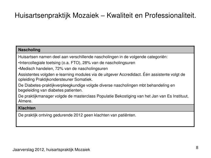 Huisartsenpraktijk Mozaiek – Kwaliteit en Professionaliteit.