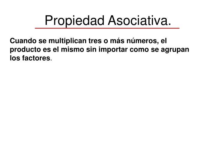 Propiedad Asociativa.