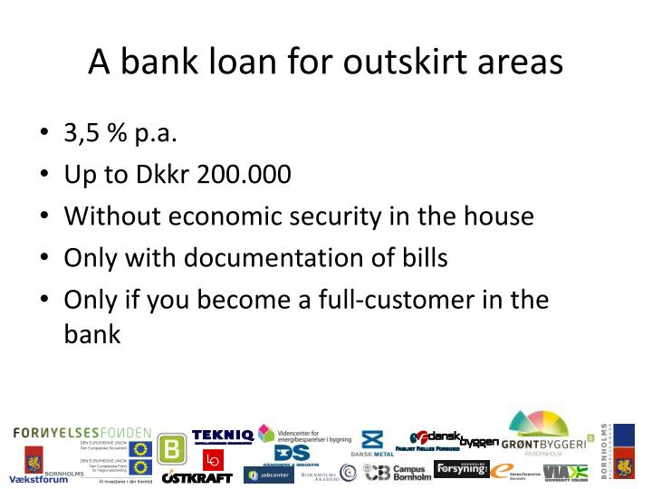 A bank loan for outskirt areas