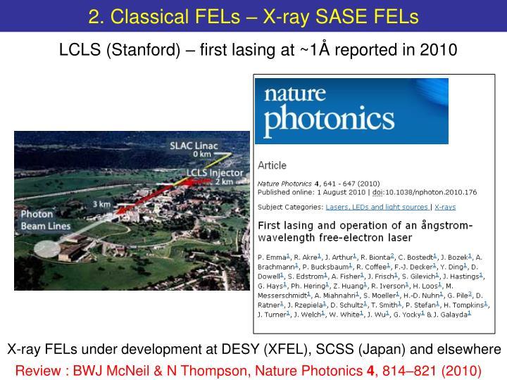 2. Classical FELs – X-ray SASE FELs
