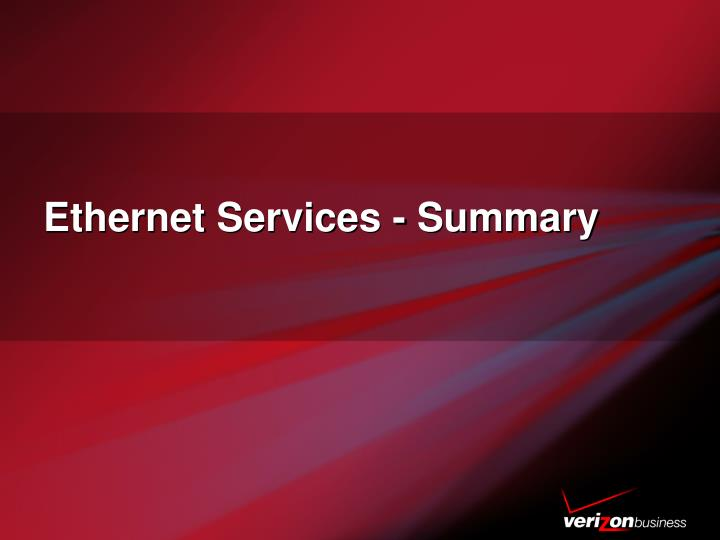 Ethernet Services - Summary