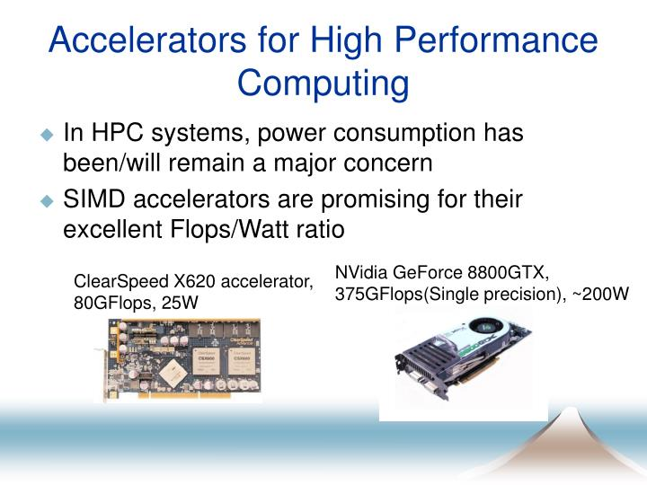 Accelerators for high performance computing