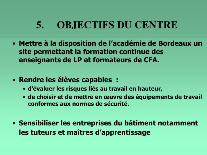 5.OBJECTIFS DU CENTRE