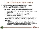 use of dedicated train service