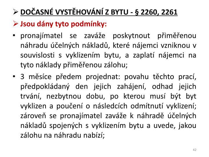 DOČASNÉ VYSTĚHOVÁNÍ ZBYTU - § 2260, 2261