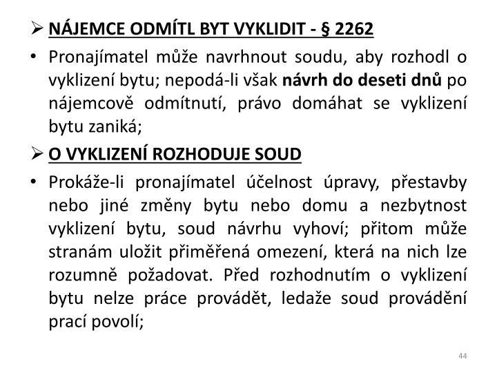 NÁJEMCE ODMÍTL BYT VYKLIDIT - § 2262