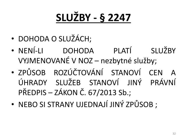 SLUŽBY - § 2247