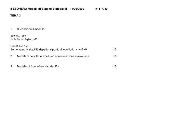 II ESONERO Modelli di Sistemi Biologici II    11/06/2009h11  A.40