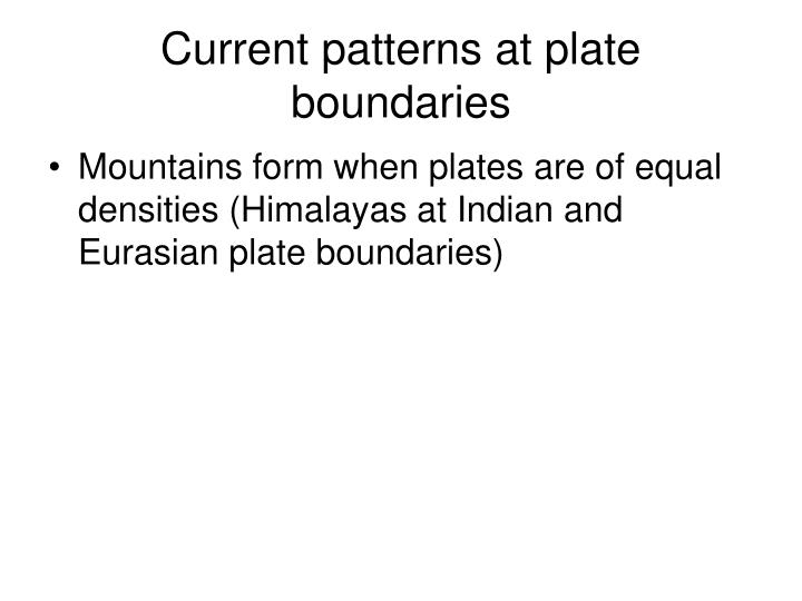 Current patterns at plate boundaries
