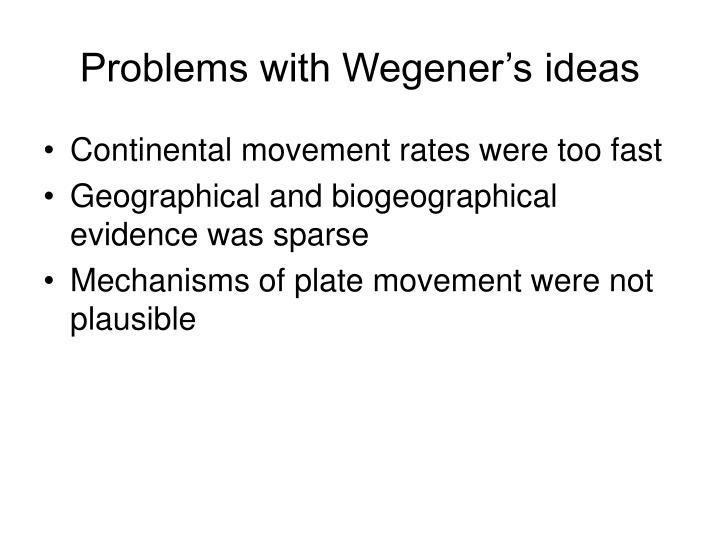 Problems with Wegener's ideas