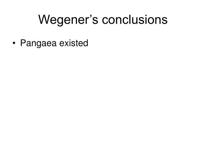 Wegener's conclusions