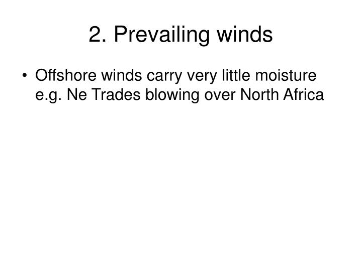 2. Prevailing winds