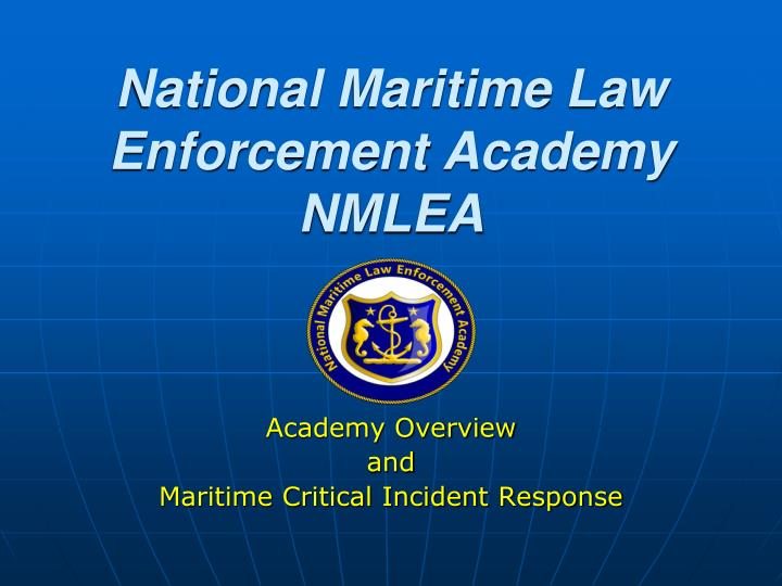 National maritime law enforcement academy nmlea