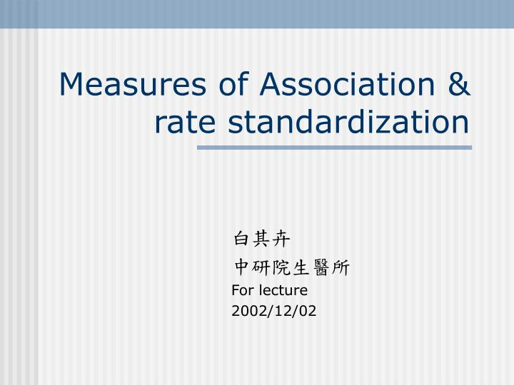 Measures of association rate standardization