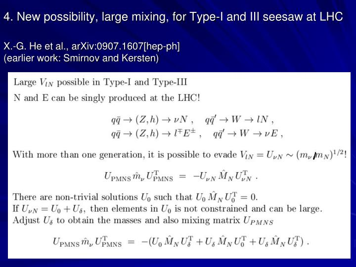 4. New possibility, large mixing, for Type-I and III seesaw at LHC