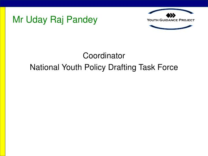 Mr Uday Raj Pandey
