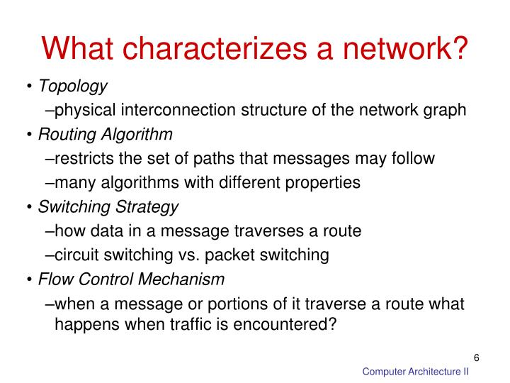 What characterizes a network?