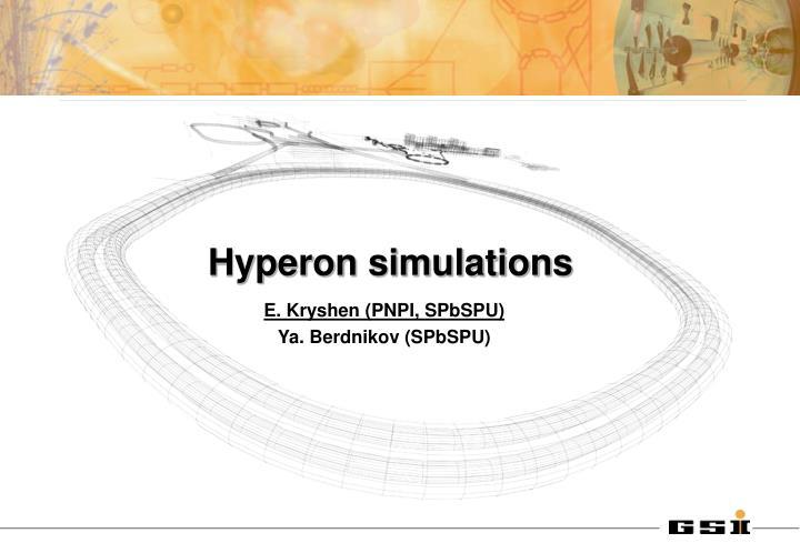 Hyperon simulations