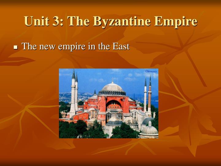 Unit 3: The Byzantine Empire