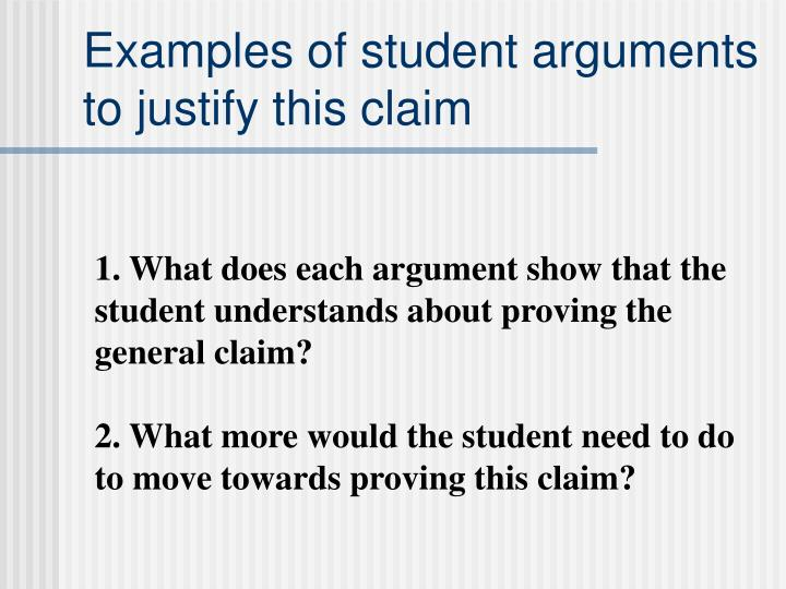 Examples of student arguments to justify this claim
