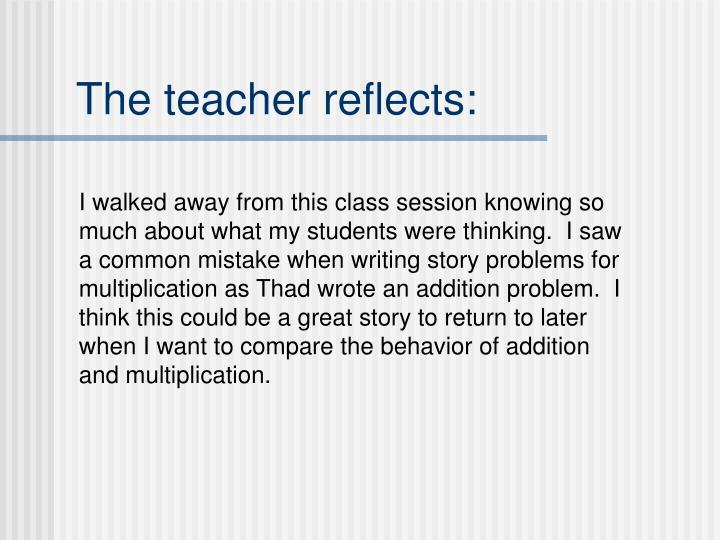 The teacher reflects: