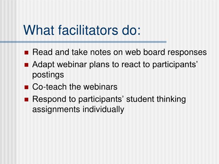 What facilitators do: