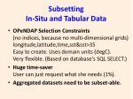 subsetting in situ and tabular data