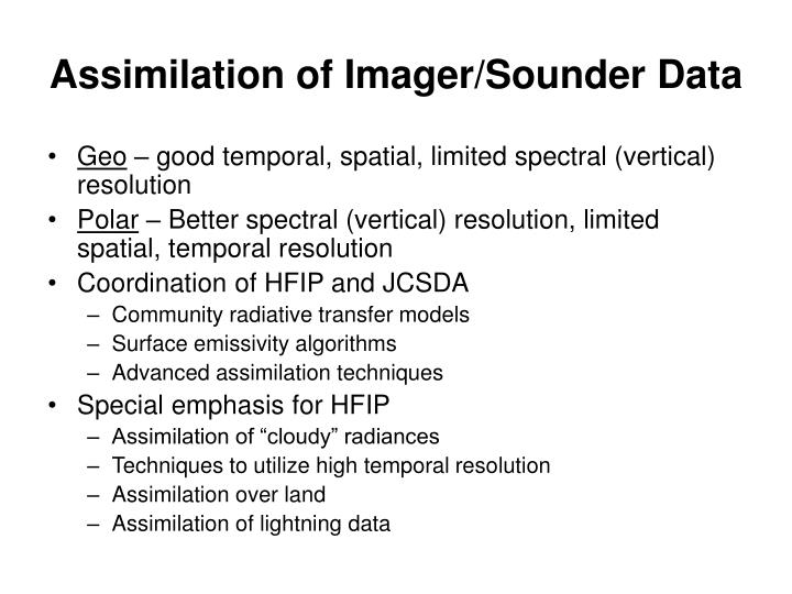 Assimilation of Imager/Sounder Data