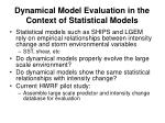 dynamical model evaluation in the context of statistical models