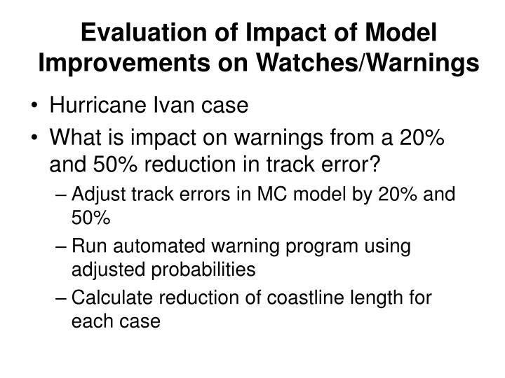 Evaluation of Impact of Model Improvements on Watches/Warnings