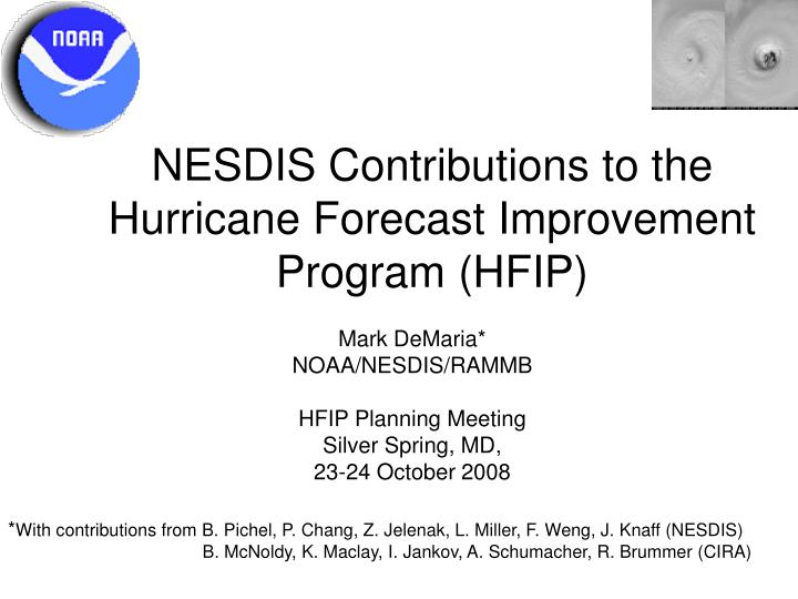 Nesdis contributions to the hurricane forecast improvement program hfip